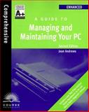 A+ Guide to Managing and Maintaining Your PC : Enhanced Edition, Andrews, Jean, 0619000643