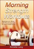 Morning Strength Workouts, Annette Lang, 0736060642