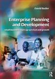 Enterprise Planning and Development : Small Business and Enterprise Start-Up Survival and Growth, Butler, David, 0750680644
