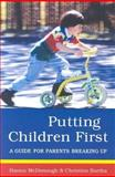 Putting Children First : A Guide for Parents Breaking Up, McDonough, Hanna and Bartha, Christina, 0802080642
