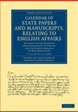Calendar of State Papers and Manuscripts, Relating to English Affairs 7 Volume Set : Existing in the Archives and Collections of Venice, and in Other Libraries of Northern Italy, Brown, Rawdon Lubbock and Cavendish Bentinck, George, 1108060641