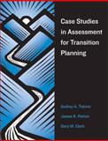 Case Studies in Assessment for Transition Planning, Trainor, Audrey and Patton, James R., 1416400648