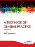 A Textbook of General Practice, Stephenson, Anne, 1444120646