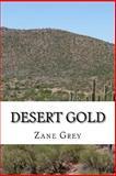 Desert Gold, Zane Grey, 1484100646