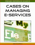 Cases on Managing E-Services, Scupola, Ada, 1605660647