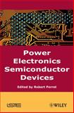 Power Electronics Semiconductor Devices, Perret, Robert, 1848210647