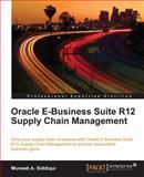 Oracle e-Business Suite R12 Supply Chain Management, Siddiqui, Muneeb A., 1849680647