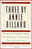Three by Annie Dillard, Annie Dillard, 0060920645