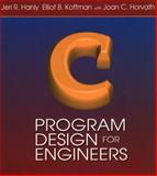 C Program Design for Engineers, Hanly, Jeri R. and Koffman, Elliot B., 0201590646