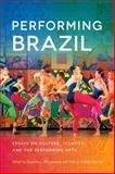 Performing Brazil : Essays on Culture, Identity, and the Performing Arts, Albuquerque, Severino João Medeiros, 0299300641