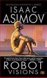 Robot Visions, Isaac Asimov, 0451450647