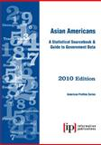 Asian Americans 2010 : A Statistical Sourcebook and Guide to Government Data, , 0929960645