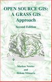 Open Source GIS : A GRASS GIS Approach, Neteler, Markus and Mitasova, Helena, 1402080646