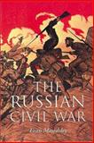 The Russian Civil War, Mawdsley, Evan, 1841580643