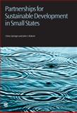 Partnerships for Sustainable Development in Small States, Cletus I. Springer and John L. Roberts, 1849290644