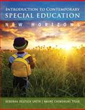 Introduction to Contemporary Special Education : New Horizons, Smith, Deborah Deutsch and Tyler, Naomi Chowdhuri, 0133410641
