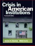 Crisis in American Institutions, Skolnick, Jerome H. and Currie, Elliott, 0205610641