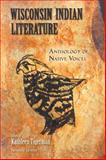Wisconsin Indian Literature : Anthology of Native Voices, , 0299220648