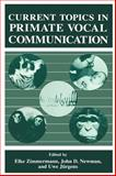 Current Topics in Primate Vocal Communication, , 030645064X