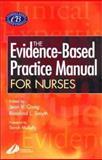 Evidence-Based Practice Manual for Nurses, Craig, Jean V. and Smyth, Rosalind L., 0443070644