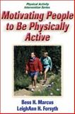 Motivating People to Be Physically Active, Marcus, Bess H. and Forsyth, LeighAnn H., 0736040641