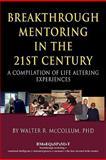 Breakthrough Mentoring in the 21st Century, Walter R. McCollum, 0979140641