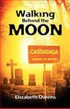 Walking Behind the Moon, Elizabeth Owens, 146636064X