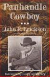 Panhandle Cowboy, John R. Erickson, 1574410644