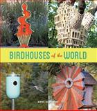 Birdhouses of the World, Anne Schmauss, 1617690643
