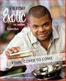 Everyday Exotic - The Cookbook, Roger Mooking and Allan Magee, 1770500642