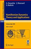 Hamiltonian Dynamics - Theory and Applications : Lectures Given at the C. I. M. E. Summer School Held in Cetraro, Italy, July 7-10, 1999, Benettin, Giancarlo and Henrard, Jacques, 3540240640