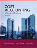 Cost Accounting : A Managerial Emphasis, Horngren, Charles T. and Datar, Srikant M., 0132960648