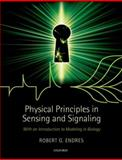 Physical Principles in Sensing and Signaling : With an Introduction to Modeling in Biology, Endres, Robert G., 0199600643