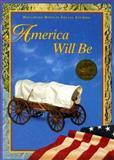 America Will Be, Beverly J. Armento and Jacqueline M. Cordova, 0395930642