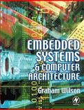 Embedded Systems and Computer Architecture, Wilson, Graham, 0750650648