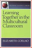 Learning Together in the Multicultural Classroom, Elizabeth Coelho, 0887510647
