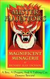 Mister Majestor's Magnificent Menagerie, Richard Dickson, 1466350644