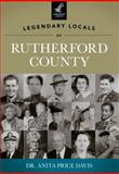 Legendary Locals of Rutherford County, North Carolina, Anita Price Davis, 1467100641