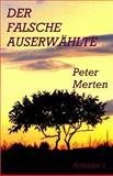 Der Falsche Auserwählte, Peter Merten, 1500210641