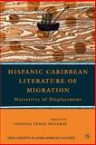 Hispanic Caribbean Literature of Migration : Narratives of Displacement, , 0230620655