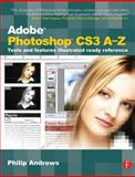 Adobe Photoshop CS3 A-Z : Tools and Features Illustrated Ready Reference, Andrews, Philip, 0240520653