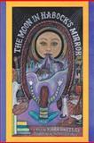 The Moon in Habock's Mirror, Kara Bartley, 1479730653