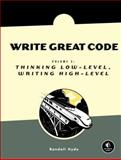 Write Great Code : Thinking Low-Level, Writing High-Level, Hyde, Randall, 1593270658