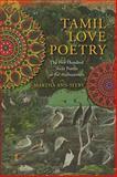 Tamil Love Poetry : The Five Hundred Short Poems of the Ainkurunuru, , 0231150652