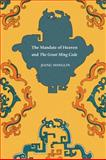 The Mandate of Heaven and the Great Ming Code, Yonglin, Jiang, 0295990651