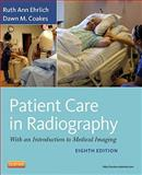 Patient Care in Radiography : With an Introduction to Medical Imaging, Ehrlich, Ruth Ann, 0323080650