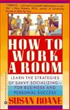 How to Work a Room, RoAne, Susan, 0446390658