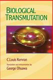 Biological Transmutation, Louis Kervran and George Ohsawa, 0918860652