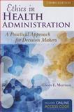 Ethics in Health Administration, Eileen E. Morrison, 1284070654