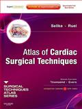 Atlas of Cardiac Surgical Techniques, Sellke, Frank W. and Ruel, Marc, 141604065X